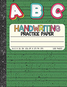 Handwriting Practice Paper: Dotted Mid-lines 150 Pages Uppercase and Lowercase Writing Sheets Notebook For Kids (Kindergarten To 3rd Grade Students)