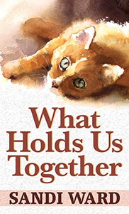 What Holds Us Together (Thorndike Press Large Print Relationship Reads)