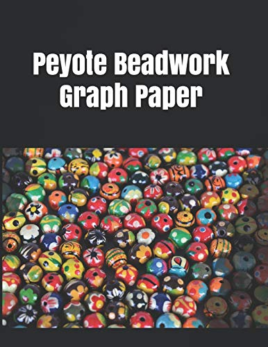 Peyote Beadwork Graph Paper: Graph paper for beadwork designs and to keep data of your possess bead patterns