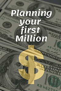 Planning your first Million