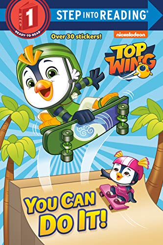 You Can Do It! (Top Wing) (Step into Reading)