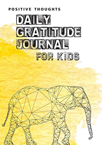 Positive Thoughts: Daily Gratitude Journal for Kids