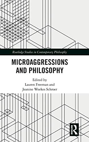 Microaggressions and Philosophy (Routledge Studies in Contemporary Philosophy)