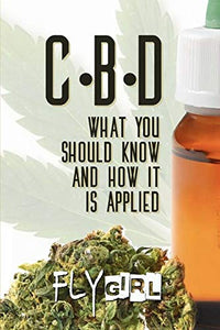 CBD: What you should know and how it is applied