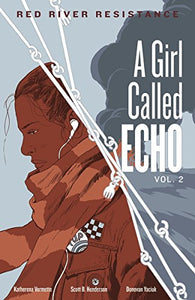 Red River Resistance (Volume 2) (A Girl Called Echo)