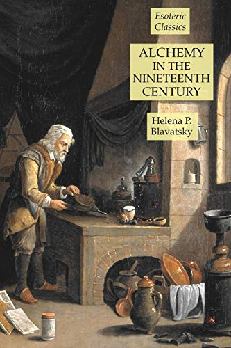 Alchemy in the Nineteenth Century: Esoteric Classics