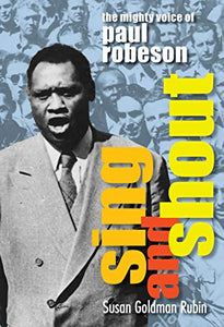 Sing and Shout: The Mighty Voice of Paul Robeson