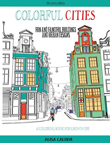 Colorful Cities: Fun and Fanciful Buildings and Urban Designs (Coloring Books for Grownups)