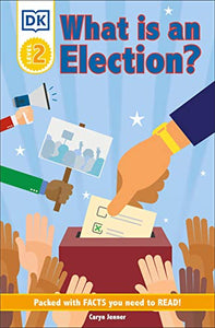 DK Reader Level 2: What Is an Election? (DK Readers Level 2)