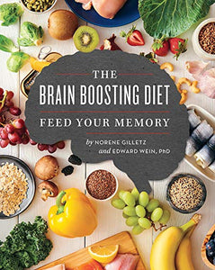 The Brain Boosting Diet: Feed Your Memory