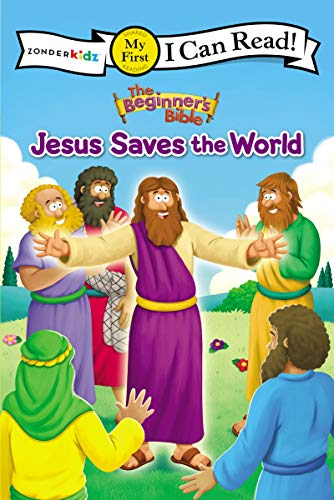The Beginner's Bible Jesus Saves the World: My First (I Can Read! / The Beginner's Bible)