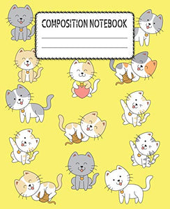 Composition Notebook: Adorable Cat Themed Wide Ruled Composition Notebook For All Cat Lovers