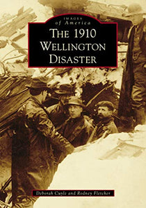 The 1910 Wellington Disaster (Images of America)