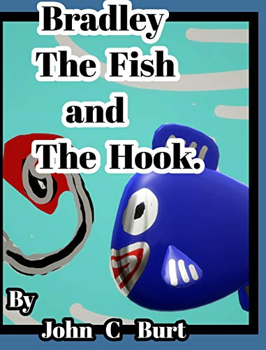 Bradley The Fish and The Hook.