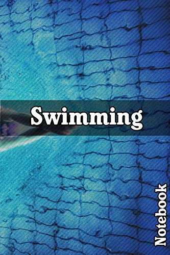 Swimming Notebook: Workbook For Swimming Activities, Swimming Books, Swimming Log Books