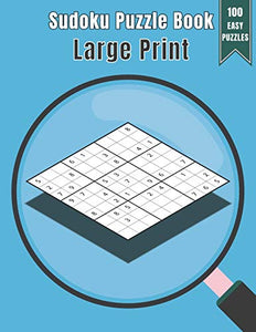 Sudoku Puzzle Book Large Print: 100 Puzzles Easy Level with Time and Name Record One Puzzle Per Page including Solutions