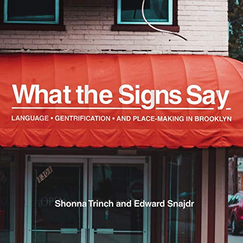 What the Signs Say: Language, Gentrification, and Place-Making in Brooklyn