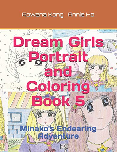 Dream Girls Portrait and Coloring Book 5: Minako's Endearing Adventure (Dream Girls Collection)
