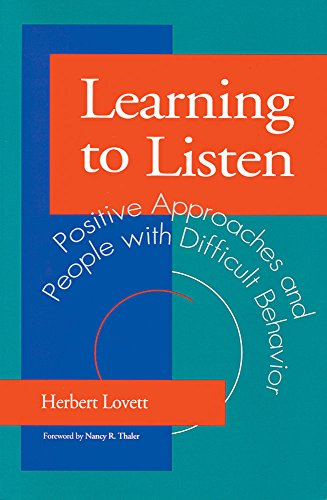 Learning to Listen: Positive Approaches and People with Difficult Behavior
