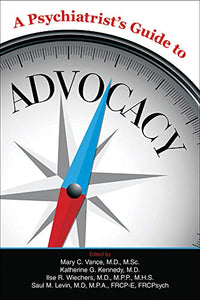 A Psychiatrist's Guide to Advocacy