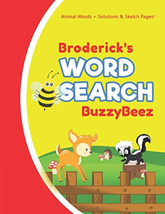 Broderick's Word Search: Animal Creativity Activity & Fun for Creative Kids | Solve a Zoo Safari Farm Sea Life Wordsearch Puzzle Book + Draw & Sketch ... Vocabulary Letter Spelling Logic & Memory
