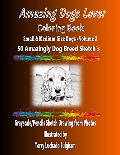 Amazing Dogs Lover Coloring Book   Small & Medium Size Dogs   Volume 2