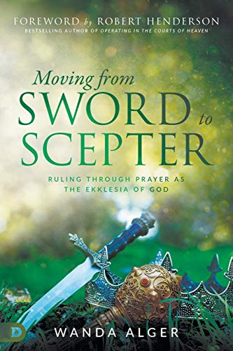 Moving from Sword to Scepter: Rule Through Prayer as the Ekklesia of God