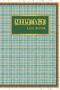 Mileage Log Book: Mileage Tracker For Business or Personal