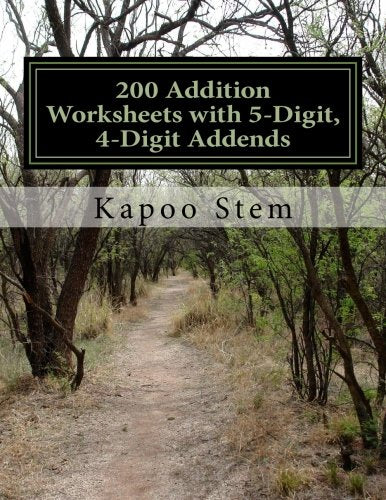 200 Addition Worksheets with 5-Digit, 4-Digit Addends: Math Practice Workbook (200 Days Math Addition Series) (Volume 30)