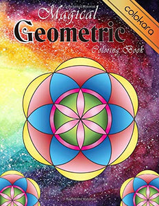 Magical Geometric Coloring Book: An Adult Coloring Book for Beginners with easy, Enjoyable, Relaxing Patterns and Soothing soul