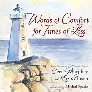 Words of Comfort for Times of Loss: Help and Hope When You're Grieving