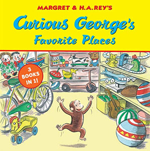 Curious George's Favorite Places: Three Stories in One
