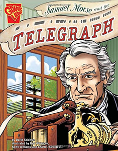 Samuel Morse and the Telegraph (Inventions and Discovery)