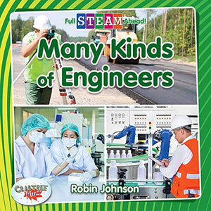 Many Kinds of Engineers (Full Steam Ahead!: Engineering Everywhere)