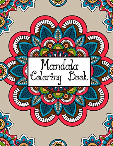 Mandala Coloring Book: Stress Relieving Mandala Coloring Book for Adults Relaxation - 50 Beautiful Mandalas Coloring Pages for Stress Relief and Relaxation, Big Mandalas to Color for Relaxation