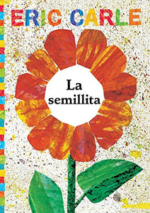 La semillita (The Tiny Seed) (The World of Eric Carle) (Spanish Edition)