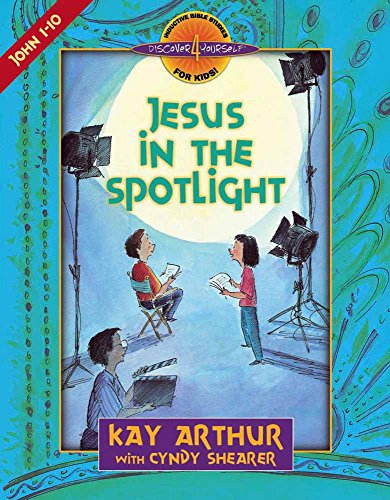 Jesus in the Spotlight: John, Chapters 1-10 (Discover 4 Yourself® Inductive Bible Studies for Kids)
