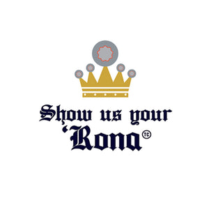 SHOW US YOUR RONA