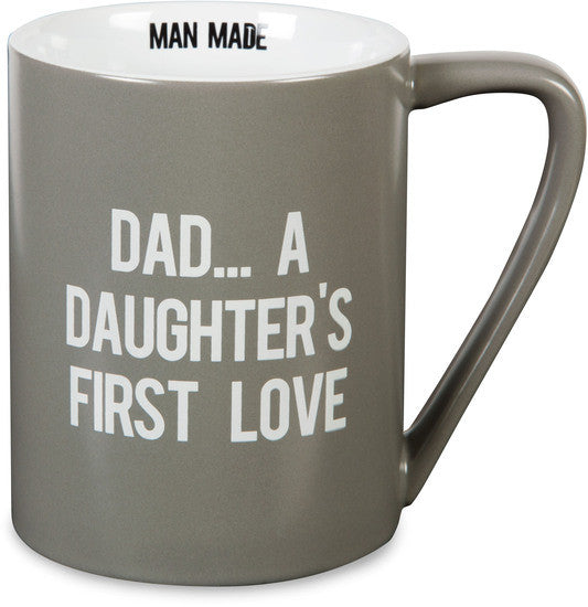 Dad... A Daughter's First Love - Coffee & Tea Mug by Man Made - Beloved Gift Shop