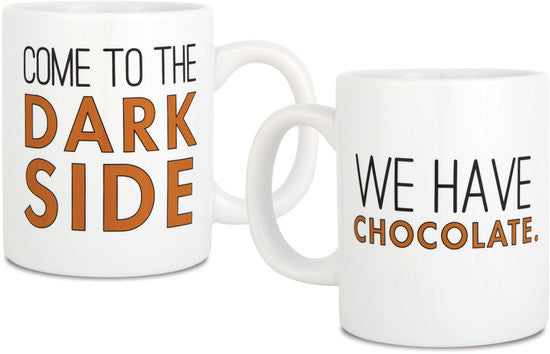 Come to the dark side. we have chocolate Coffee & Tea Mug by Sorta Sarcastic - Beloved Gift Shop