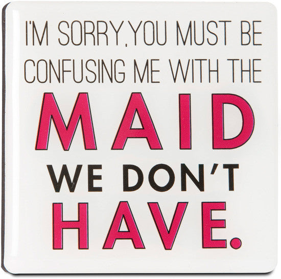 I'm sorry, you must be confusing me with the maid we don't have. Magnet with Easel Back - Beloved Gift Shop