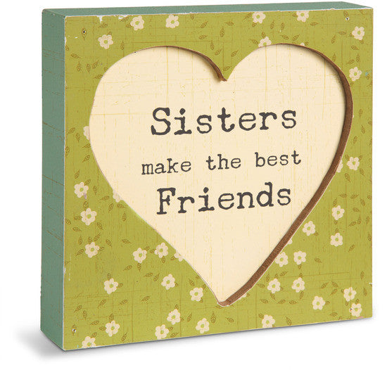 Sisters make the best friends Plaque by Live Simply by Amylee Weeks - Beloved Gift Shop