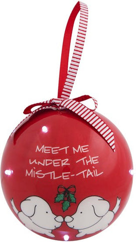 Meet me under the mistle-tail - 100 MM Blinking Christmas Ornament by Blobby Dog - Beloved Gift Shop