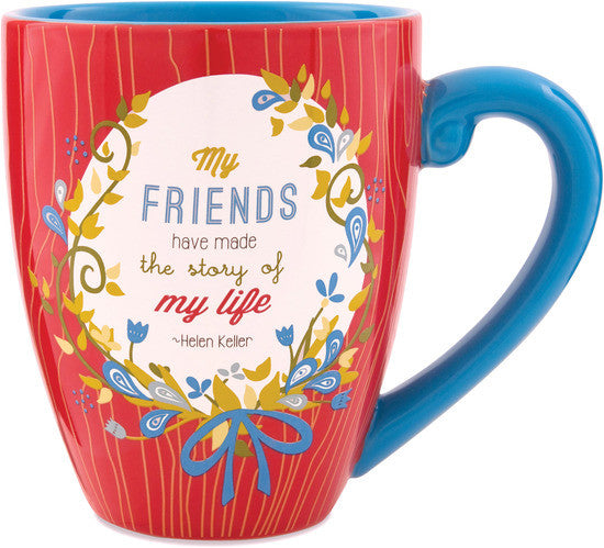 My Friends have made the story of my life Mug by Words to Breathe By - Beloved Gift Shop