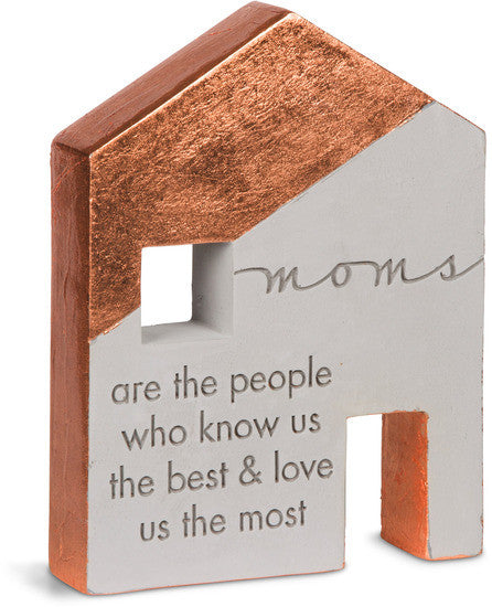 Moms are the people who know us the best & love us the most Cement House Plaque Plaque - Beloved Gift Shop