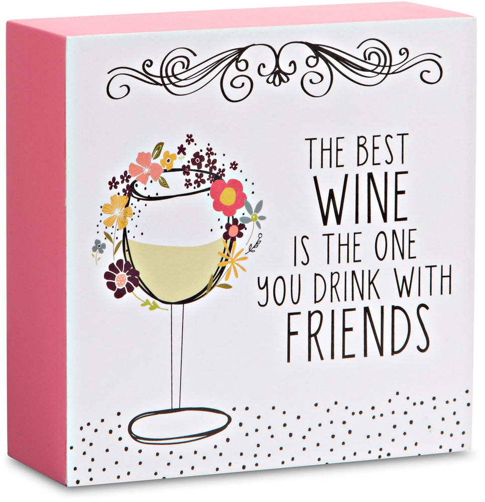 The best wine is the one you drink with friends Plaque