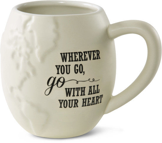 Wherever you go, go with all your heart Mug by Global Love - Beloved Gift Shop
