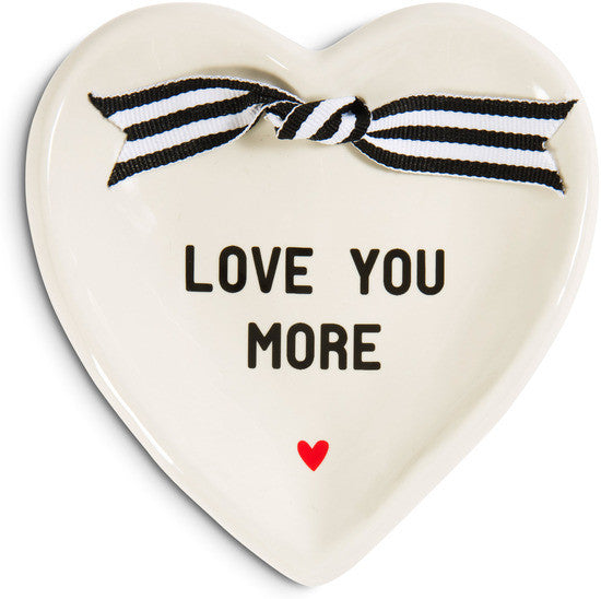 Love You More Heart Shaped Keepsake Dish