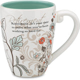 Retirement...it's your time to enjoy what you've been working so hard for Coffee & Tea Mug by Mark My Words - Beloved Gift Shop