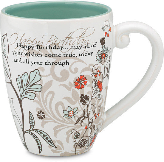 Happy Birthday...may all of your wishes come true, today and all year through Coffee & Tea Mug by Mark My Words - Beloved Gift Shop